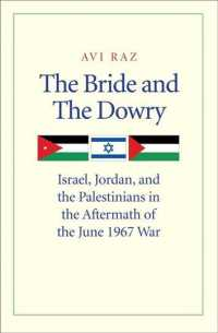 The Bride and the Dowry : Israel, Jordan, and the Palestinians in the Aftermath of the June 1967 War