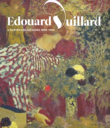 Edouard Vuillard : A Painter and His Muses, 1890-1940