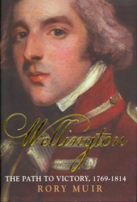 Wellington : The Path to Victory, 1769-1814.