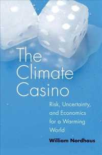 The Climate Casino : Risk, Uncertainty, and Economics for a Warming World