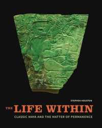 The Life within : Classic Maya and the Matter of Permanence