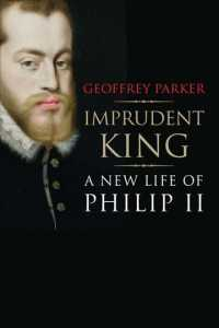 Imprudent King : A New Life of Philip II