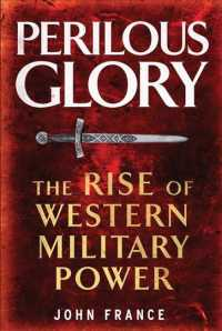 Perilous Glory : The Rise of Western Military Power