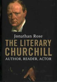 The Literary Churchill : Author, Reader, Actor