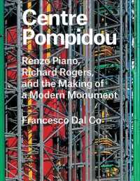 Centre Pompidou : Renzo Piano, Richard Rogers, and the Making of a Modern Monument (Great Architects / Great Buildings)