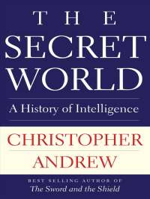 The Secret World : A History of Intelligence