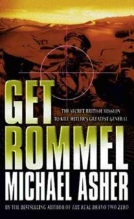 Get Rommel: The Secret British Mission to Kill Hitler's Greatest General