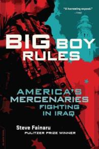 Big Boy Rules : In the Company of America&#039;s Mercenaries Fighting in Iraq