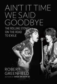 Ain't It Time We Said Goodbye : The Rolling Stones on the Road to Exile