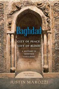 Baghdad : City of Peace, City of Blood - a History in Thirteen Centuries