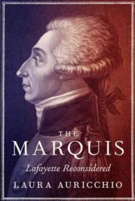 The Marquis : Lafayette Reconsidered