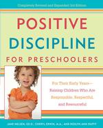 Positive Discipline for Preschoolers : For Their Early Years-Raising Children Who Are Responsible, Respectful, and Resourceful (3 REV EXP)