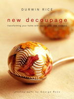 New Decoupage : Transforming Your Home with Paper, Glue, and Scissors