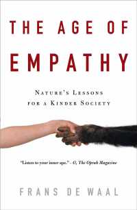 The Age of Empathy : Nature's Lessons for a Kinder Society