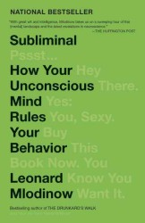 Subliminal : How Your Unconscious Mind Rules Your Behavior (Reprint)