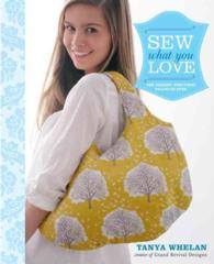 Sew What You Love : The Easiest, Prettiest Projects Ever (SPI)