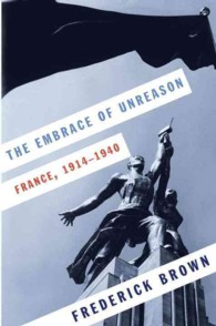 The Embrace of Unreason : France, 1914-1940