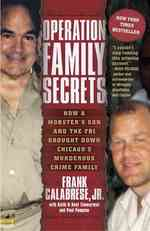 Operation Family Secrets : How a Mobster's Son and the FBI Brought Down Chicago's Murderous Crime Family