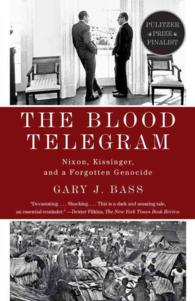 The Blood Telegram : Nixon, Kissinger, and a Forgotten Genocide (Reprint)