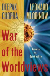 War of the Worldviews : Science vs. Spirituality