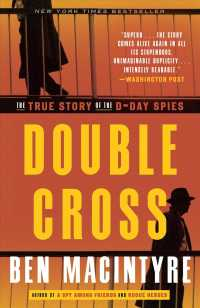 Double Cross : The True Story of the D-Day Spies (Reprint)