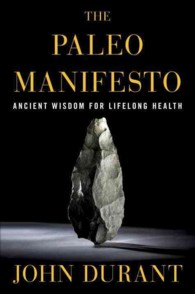 The Paleo Manifesto : Ancient Wisdom for Lifelong Health