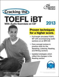 Cracking the TOEFL iBT 2013 (Cracking the Toefl ibt (Book &amp; Cd)) (1 PAP/MP3)