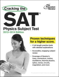 Cracking the SAT Physics Subject Test, 2013-2014 (Cracking the Sat Physics Subject Test)