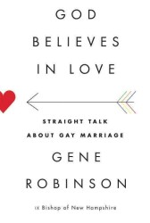 God Believes in Love : Straight Talk about Gay Marriage