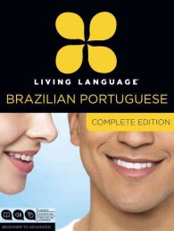 Living Language Complete Portuguese (3-Volume Set) : Complete Edition: Beginner to Advanced <3 vols.> (3 vols.) (BOX JOU PA)