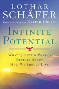 Infinite Potential : What Quantum Physics Reveals about How We Should Live