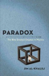 Paradox : The Nine Greatest Enigmas in Physics (Reprint)