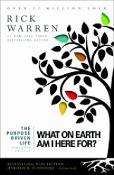 Purpose Driven Life : What on Earth am I Here For? -- Paperback
