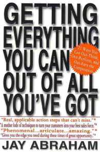 Getting Everything You Can Out of All You'Ve Got : 21 Ways You Can Out-Think, Out-Perform, and Out-Earn the Competition (Reprint)