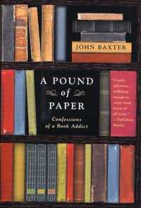 A Pound of Paper : Confessions of a Book Addict (Reprint)