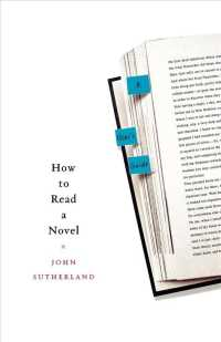 How to Read a Novel : A User's Guide (Reprint)
