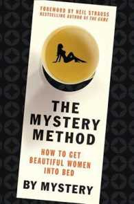 The Mystery Method : How to Get Beautiful Women into Bed