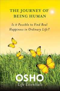 The Journey of Being Human : Is It Possible to Find Real Happiness in Ordinary Life? (Osho Life Essentials)