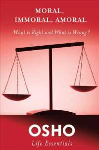 Moral, Immoral, Amoral : What Is Right and What Is Wrong? (Osho Life Essentials)