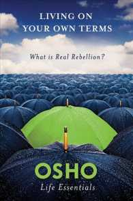 Living on Your Own Terms : What Is Real Rebellion? (Osho Life Essentials)