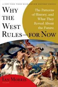 Why the West Rules for Now : The Patterns of History, and What They Reveal about the Future (Reprint)