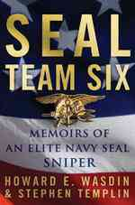 Seal Team Six : Memoirs of an Elite Navy Seal Sniper