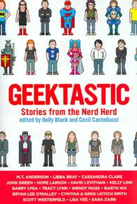 Geektastic : Stories from the Nerd Herd (Reprint)