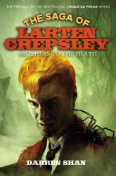 Brothers to the Death (Saga of Larten Crepsley)