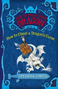 How to Cheat a Dragon's Curse (How to Train Your Dragon (Heroic Misadventures of Hiccup Horrendous Haddock Iii))
