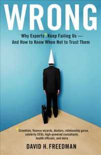 Wrong : Why Experts Keep Failing Us - and How to Know When Not to Trust Them -- Paperback