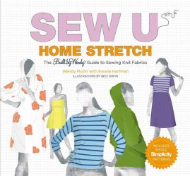 Sew U Home Stretch : The Built by Wendy Guide to Sewing Knit Fabrics (SPI)