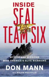 Inside SEAL Team Six : My Life and Missions with America&#039;s Elite Warriors
