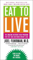 Eat to Live : The Amazing Nutrient-Rich Program for Fast and Sustained Weight Loss (REV REP)