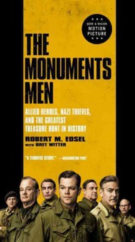 The Monuments Men : Allied Heroes, Nazi Thieves, and the Greatest Treasure Hunt in History (MTI REP)
